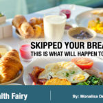 Skipped Your Breakfast? This Is What Will Happen To Your Body – 1mg Capsules