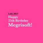 Megrisoft's Celebrates its 25th Happy Birthday 1992-2017 – Est. 1992